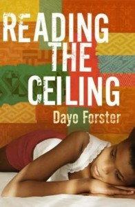 Dayo Forster's Reading the Ceiling